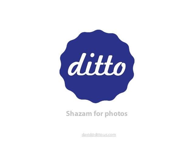 Shazam for photos david@ditto.us.com