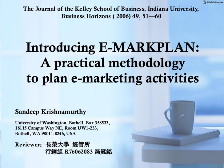 The Journal of the Kelley School of Business, Indiana University,                Business Horizons ( 2006) 49, 51—60     I...