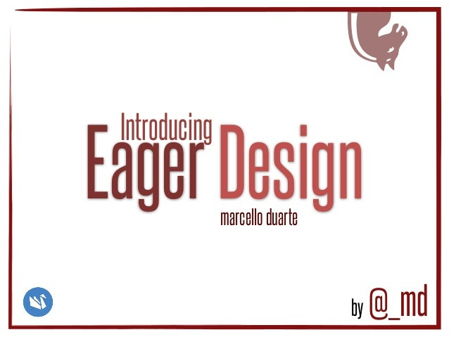 EagerDesign by @_md ♞ marcelloduarte Introducing