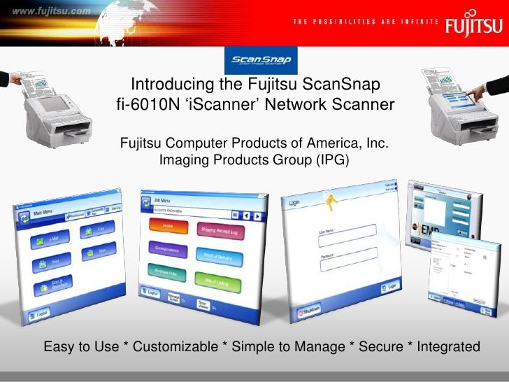 Introducing the Fujitsu ScanSnap<br />fi-6010N 'iScanner' Network Scanner<br />Fujitsu Computer Products of America, Inc.<...