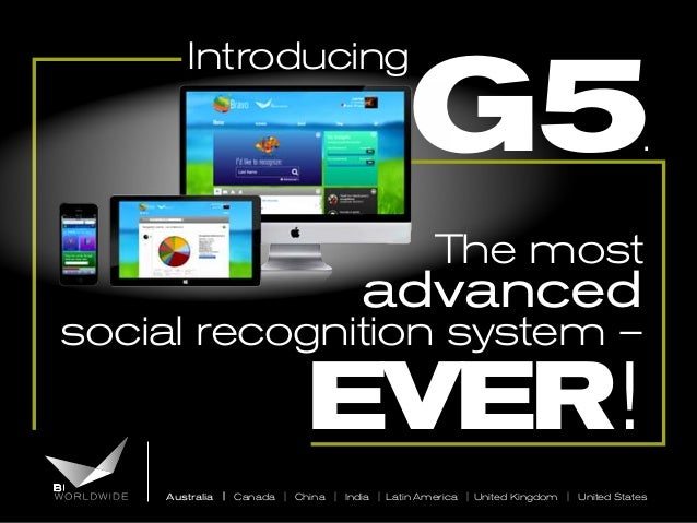 G5  Introducing  .  The most  advanced  social recognition system –  EVER!  Australia | Canada | China | India | Latin Ame...