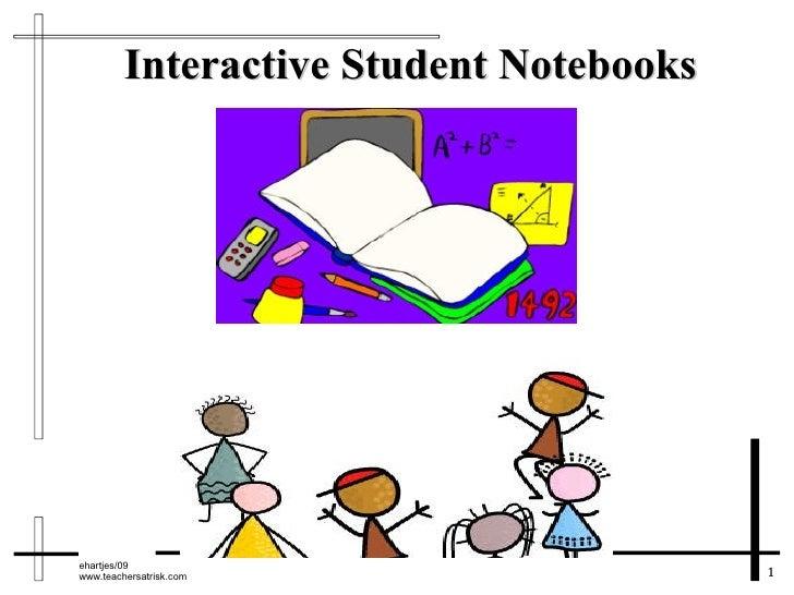 Interactive Student Notebooks     ehartjes/09 www.teachersatrisk.com                   1