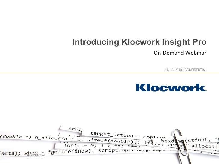 Introducing Klocwork Insight Pro On-Demand Webinar CONFIDENTIAL