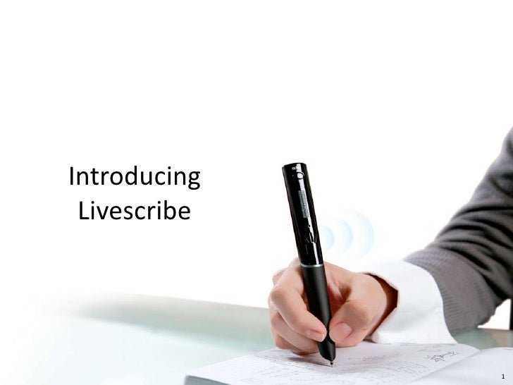 Introducing Livescribe<br />1<br />