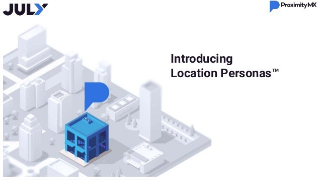 Introducing Location Personas™