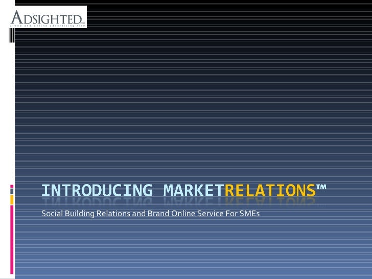 Social Building Relations and Brand Online Service For SMEs