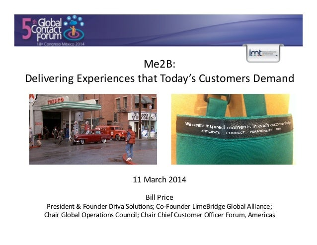 Me2B:     Delivering  Experiences  that  Today's  Customers  Demand 11  March  2014   Bill  Price  ...
