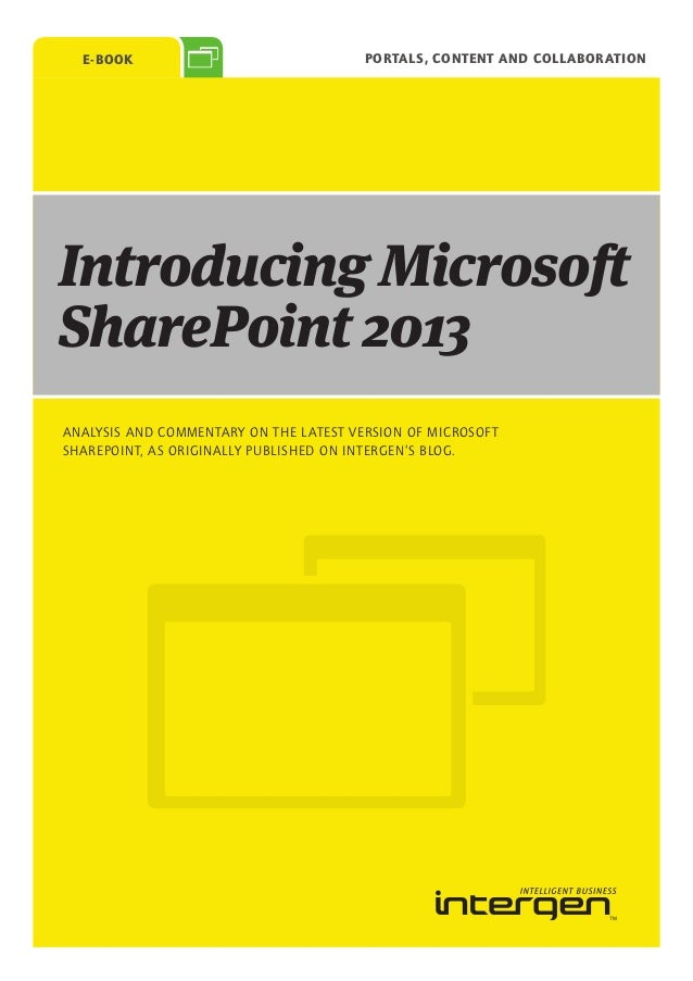 E-Book                                Portals, Content and CollaborationIntroducing MicrosoftSharePoint 2013ANALYSIS AND C...