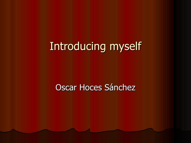 Introducing myself Oscar Hoces Sánchez