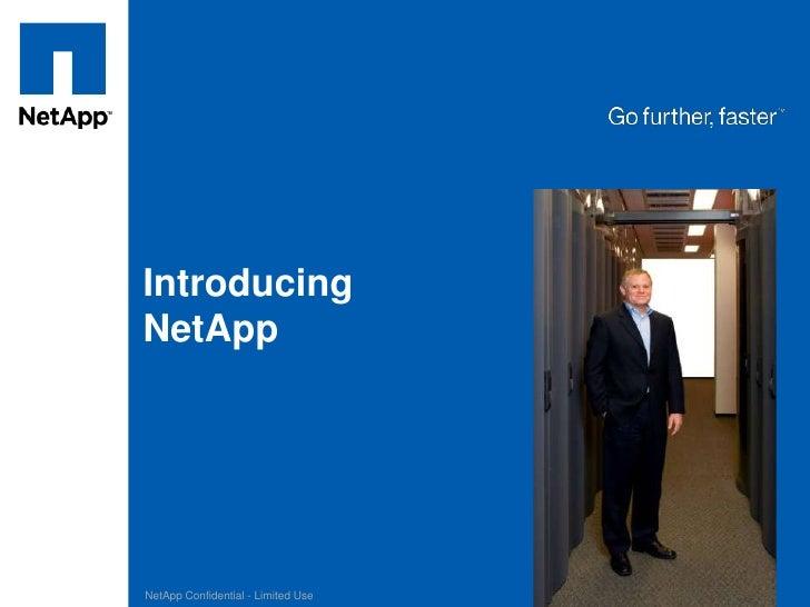 NetApp Confidential - Limited Use<br />Introducing NetApp<br />