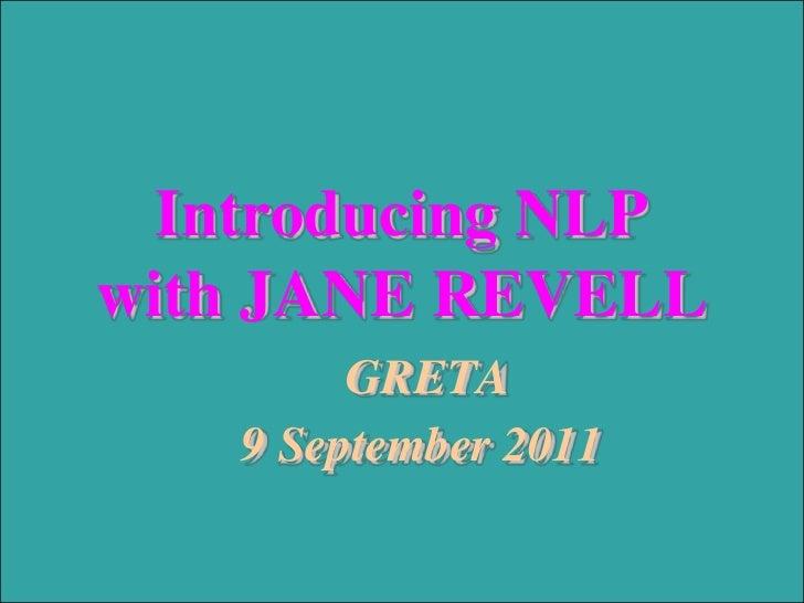 Introducing NLPwith JANE REVELL<br /> GRETA<br />9 September 2011<br />