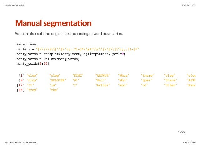 Introducing NLP with R 10/6/14, 19:37  Manual+segmenta6on  We can also split the original text according to word boundarie...