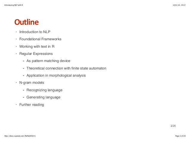 Introducing NLP with R 10/6/14, 19:37  Outline  Introduction to NLP  Foundational Frameworks  Working with text in R  Regu...
