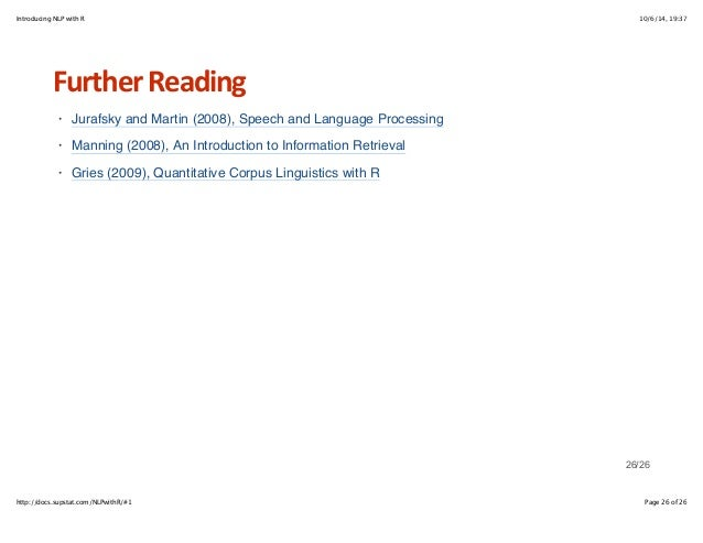 Introducing NLP with R 10/6/14, 19:37  Further+Reading  Jurafsky and Martin (2008), Speech and Language Processing  Mannin...