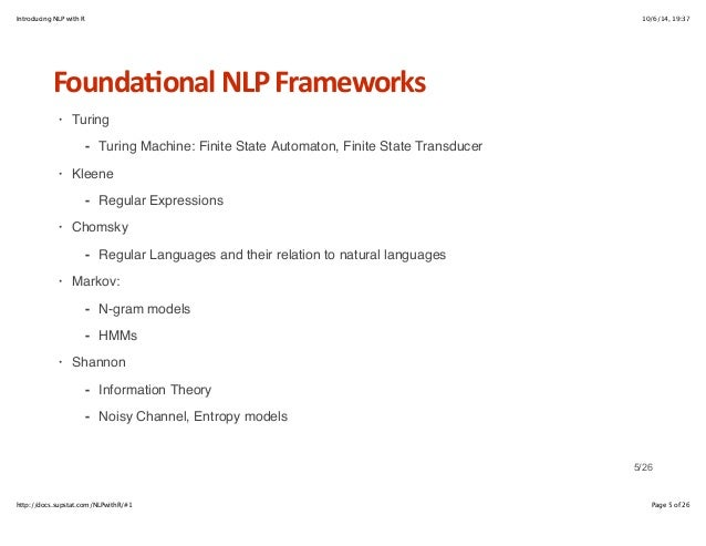 Introducing NLP with R 10/6/14, 19:37  Founda6onal+NLP+Frameworks  Turing  - Turing Machine: Finite State Automaton, Finit...