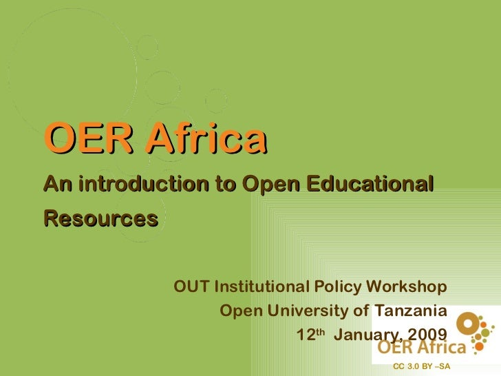 OER AfricaAn introduction to Open EducationalResources            OUT Institutional Policy Workshop                 Open U...