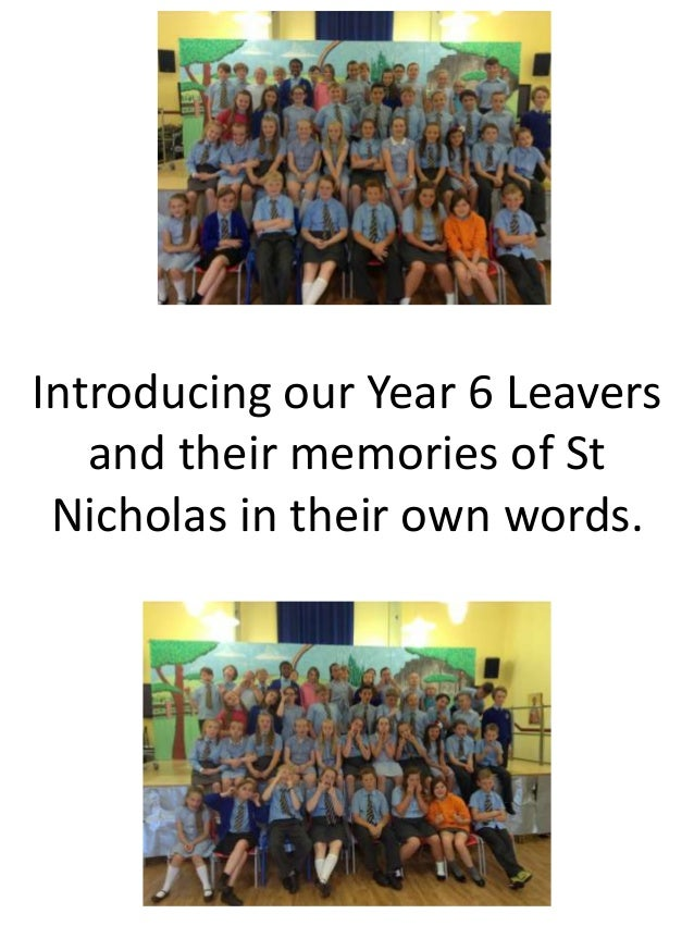 Introducing our Year 6 Leavers and their memories of St Nicholas in their own words.
