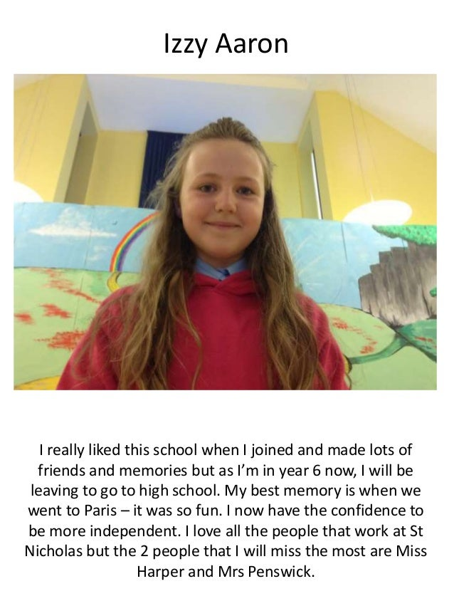 Izzy Aaron I really liked this school when I joined and made lots of friends and memories but as I'm in year 6 now, I will...