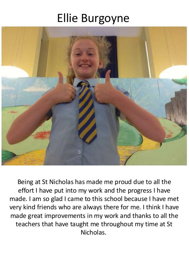 Ellie Burgoyne Being at St Nicholas has made me proud due to all the effort I have put into my work and the progress I hav...