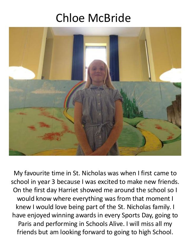 Chloe McBride My favourite time in St. Nicholas was when I first came to school in year 3 because I was excited to make ne...