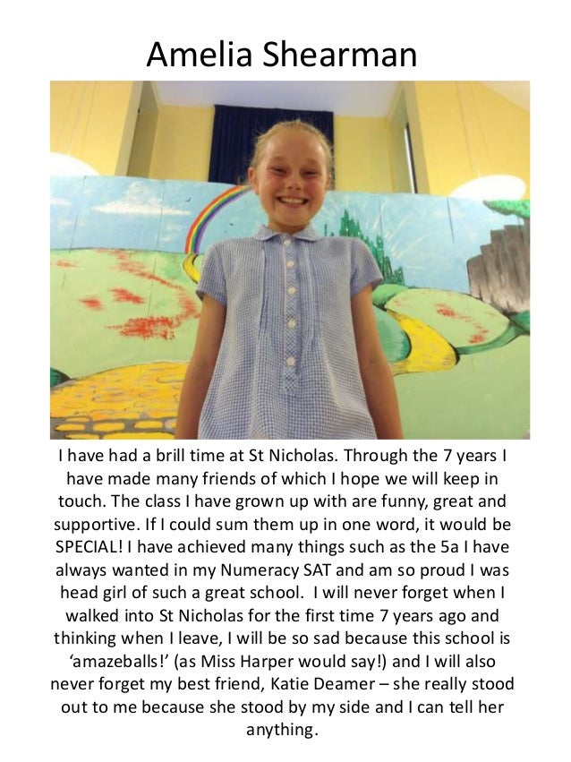Amelia Shearman I have had a brill time at St Nicholas. Through the 7 years I have made many friends of which I hope we wi...