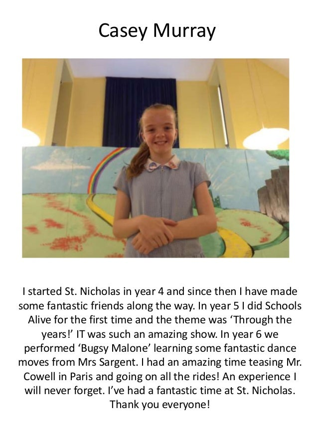 Casey Murray I started St. Nicholas in year 4 and since then I have made some fantastic friends along the way. In year 5 I...