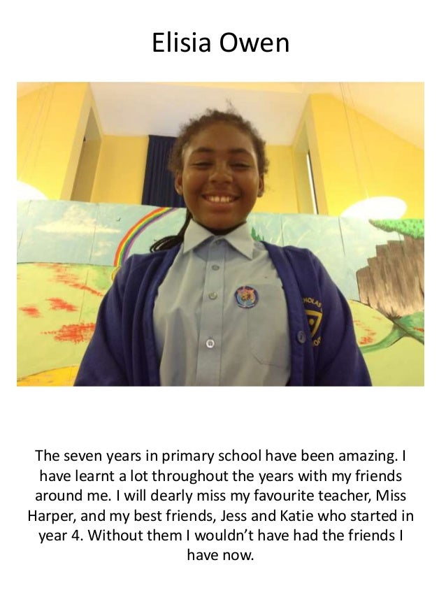Elisia Owen The seven years in primary school have been amazing. I have learnt a lot throughout the years with my friends ...