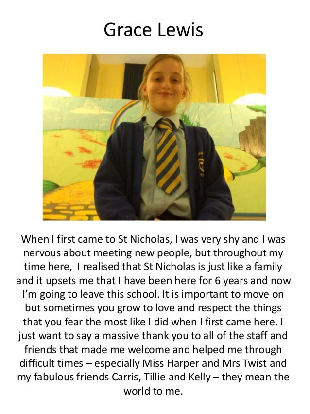 Grace Lewis When I first came to St Nicholas, I was very shy and I was nervous about meeting new people, but throughout my...