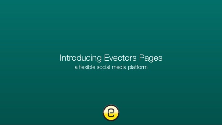 Introducing Evectors Pages   a flexible social media platform