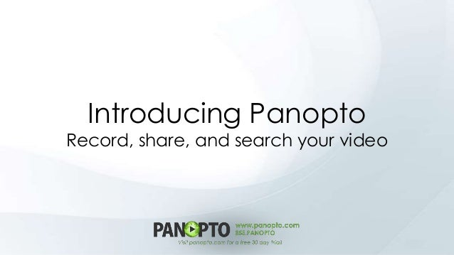 Introducing Panopto  Record, share, and search your video