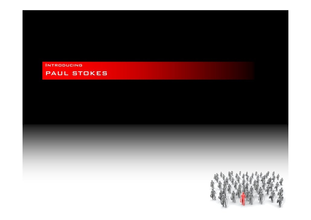 Introducing PAUL STOKES