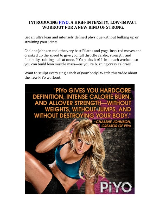 INTRODUCING  PIYO,  A  HIGH-INTENSITY,  LOW-IMPACT   WORKOUT  FOR  A  NEW  KIND  OF  STRONG.   ...
