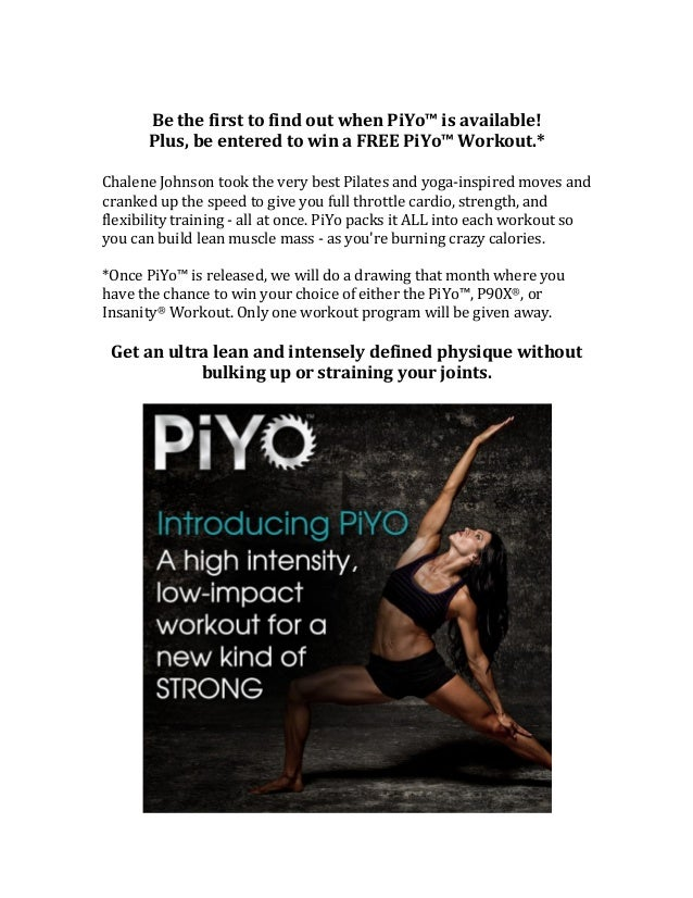 Be  the  first  to  find  out  when  PiYo™  is  available!   Plus,  be  entered  to  win  ...