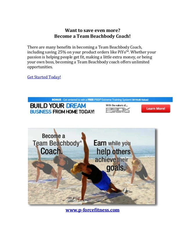 Want  to  save  even  more?   Become  a  Team  Beachbody  Coach!      There  are  many  bene...