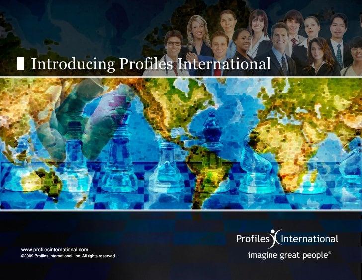 Introducing Profiles International     www.profilesinternational.com ©2009 Profiles International, Inc. All rights reserve...