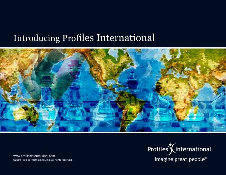 Introducing Profiles Internationalwww.profilesinternational.com©2009 Profiles International, Inc. All rights reserved.