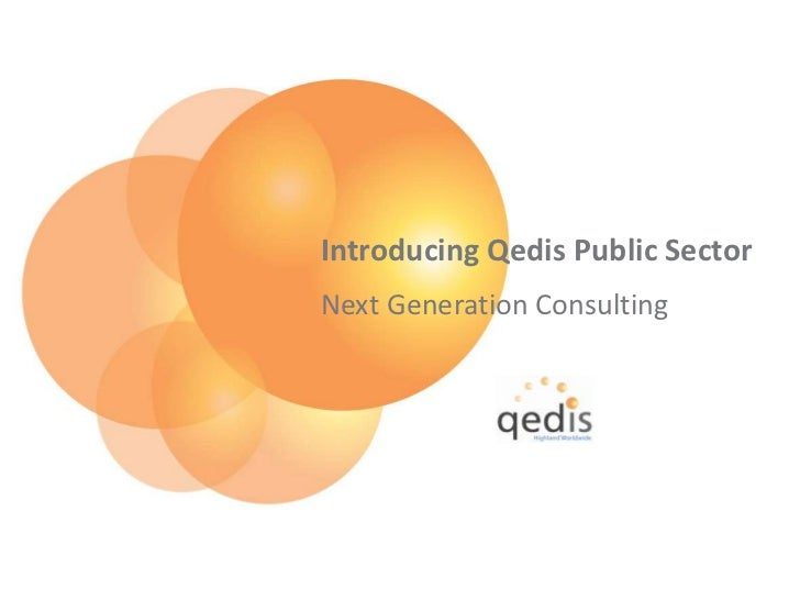 Introducing Qedis Public Sector<br />Next Generation Consulting<br />