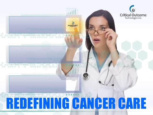1 REDEFINING CANCER CARE