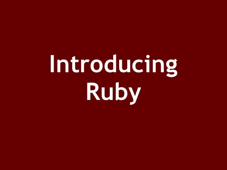 Introducing Ruby