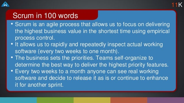 • Scrum is an agile process that allows us to focus on delivering the highest business value in the shortest time using em...