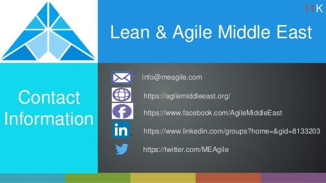 Lean & Agile Middle East info@meagile.com https://agilemiddleeast.org/ Contact Information https://www.facebook.com/AgileM...