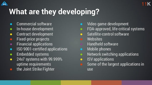 What are they developing? ● Commercial software ● In-house development ● Contract development ● Fixed-price projects ● Fin...