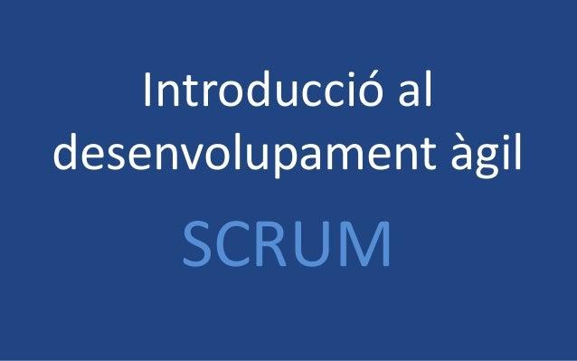 Introducció al desenvolupament àgil SCRUM