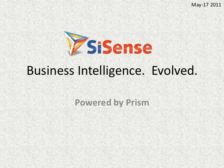 Business Intelligence.  Evolved.<br />Powered by Prism<br />