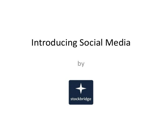 Introducing Social Media           by