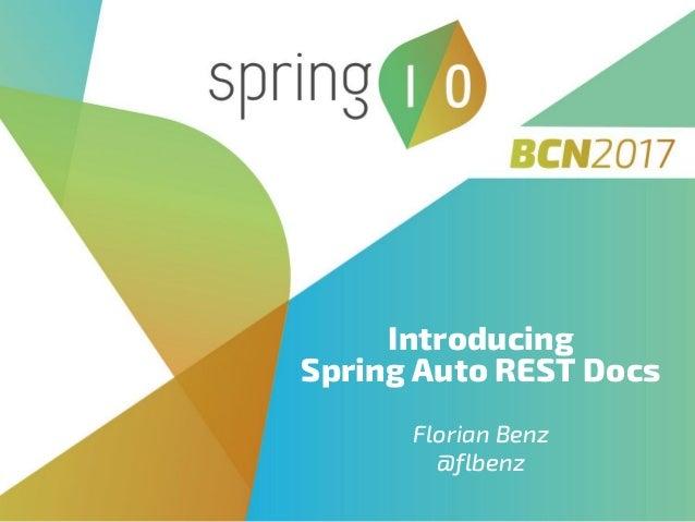 Introducing Spring Auto REST Docs Florian Benz @flbenz