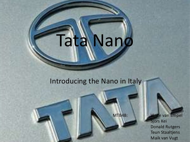 Tata Nano<br />Introducing the Nano in Italy<br />MTB4B:Vince van Empel<br />Sjors Kei<br />Donald Rutgers<br />Teun ...