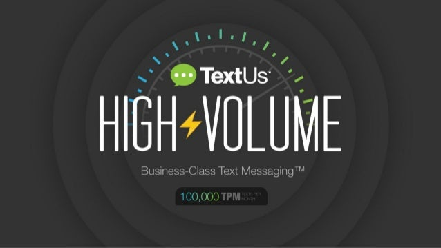 Introducing TextUs High-Volume Business Texting