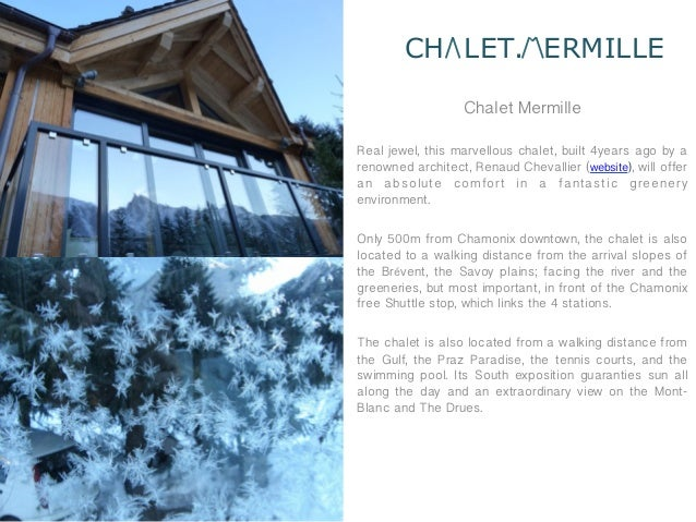 CH LET. ERMILLE                   Chalet MermilleReal jewel, this marvellous chalet, built 4years ago by arenowned archite...