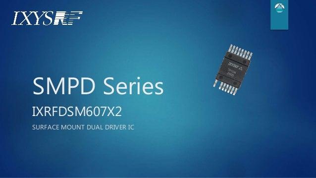 SMPD Series IXRFDSM607X2 SURFACE MOUNT DUAL DRIVER IC